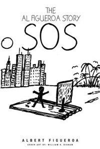The Al Figueroa Story: SOS by Albert Figueroa
