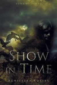 Show in Time by Agnieszka Roeske