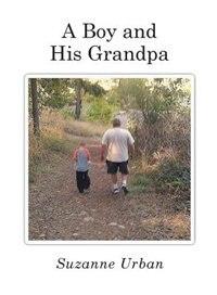 A Boy and His Grandpa by Suzanne Urban