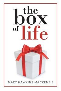 The Box of Life by Mary Hawkins MacKenzie