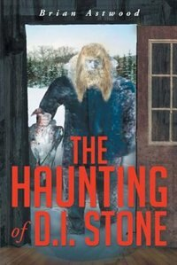 The Haunting of D.I. Stone by Brian Astwood