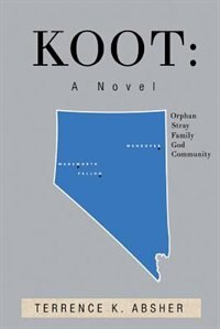 Koot: A Novel by Terrence K Absher