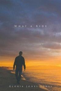 What a Ride by Gloria Jones Jones