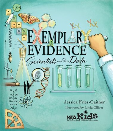 Exemplary Evidence: Scientists And Their Data by Jessica Fries-gaither