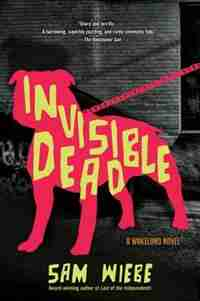 Invisible Dead by Sam Wiebe