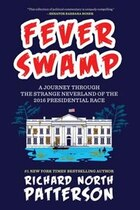 Fever Swamp: A Journey Through The Strange Neverland Of The 2016 Presidential Race