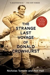 The Strange Last Voyage Of Donald Crowhurst: The Strange Last Voyage Of Donald Crowhurst by Nicholas Tomalin