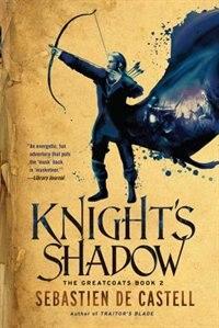 Knight's Shadow by Sebastien de Castell