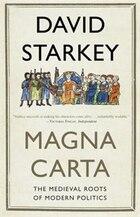 Magna Carta: The Medieval Roots Of Modern Politics