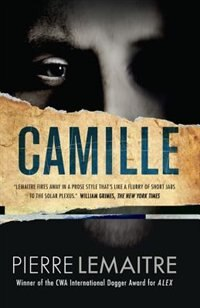Camille: The Commandant Camille Verhoeven Trilogy by Pierre Lemaitre