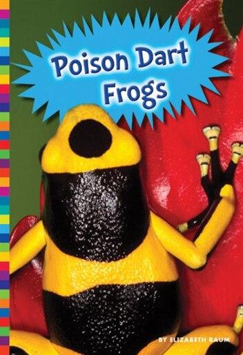 Poison Dart Frogs by Elizabeth Raum