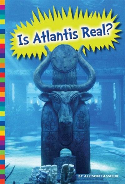 Is Atlantis Real? by Allison Lassieur