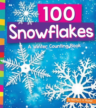 100 Snowflakes: A Winter Counting Book by Martha E.H. Rustad
