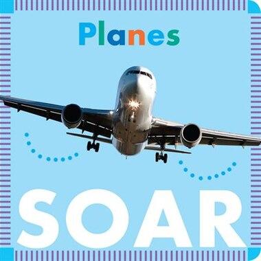 Planes Soar by Rebecca Glaser