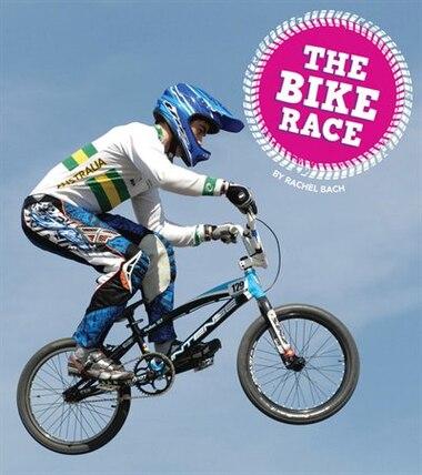 The Bike Race by Rachel Bach