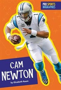 Pro Sports Biographies: Cam Newton by Elizabeth Raum