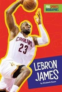 Pro Sports Biographies: Lebron James