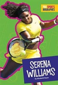 Pro Sports Biographies: Serena Williams by Elizabeth Raum