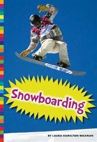 Winter Olympic Sports: Snowboarding by Laura Hamilton Waxman