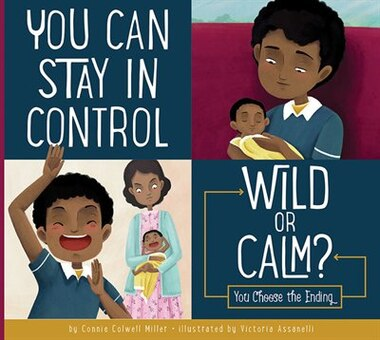 You Can Stay In Control: Wild Or Calm? by Connie Colwell Miller