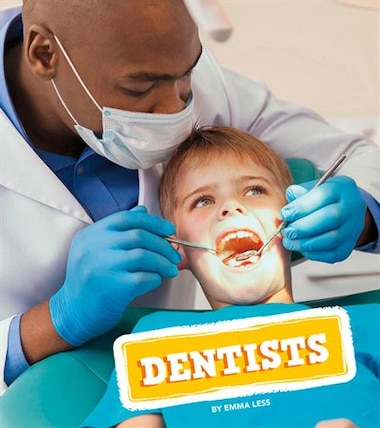 Dentists by Emma Less