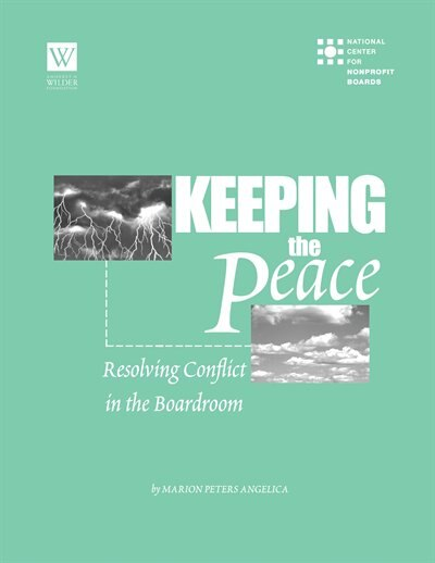 Keeping The Peace: Resolving Conflict In The Boardroom by Marion Peters Angelica