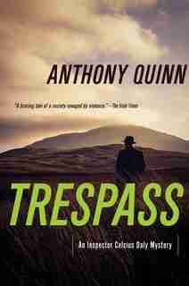 Trespass: A Detective Daly Mystery by Anthony Quinn