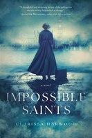 Impossible Saints: A Novel