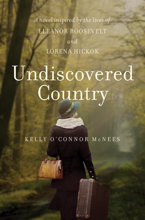 Book Undiscovered Country: A Novel Inspired By The Lives Of Eleanor Roosevelt And Lorena Hickok by Kelly O'connor Mcnees