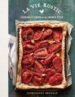 La Vie Rustic: Cooking and Living in the French Style