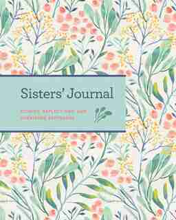 Sisters' Journal: Stories, Reflections, And Cherished Keepsakes by Blue Streak