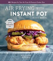 Air Frying with Instant Pot:   Williams Sonoma   Vortex   Air Fryer Lid   Healthy Food   Instant…
