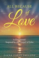All Because of Love: A Devotional: Inspired by the Gospel of John