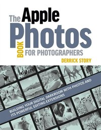 The Apple Photos Book For Photographers: Building Your Digital Darkroom With Photos And Its…