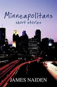 Minneapolitans: Short Stories