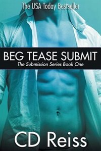 Beg Tease Submit - Books 1-3: Submission Series Book One