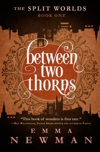 Between Two Thorns: The Split Worlds - Book One