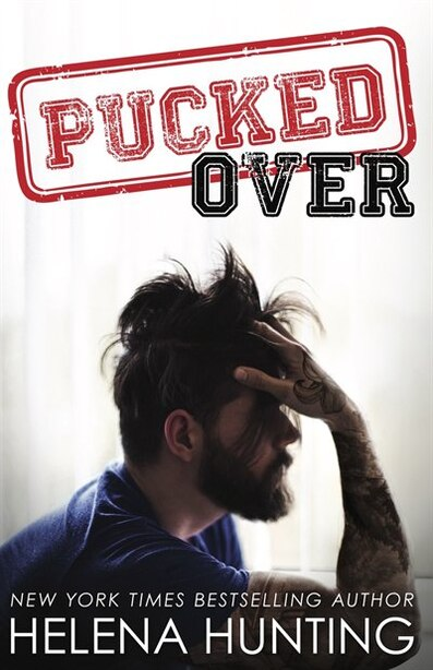 Pucked Over: The Pucked Series, Book 3 by Helena Hunting