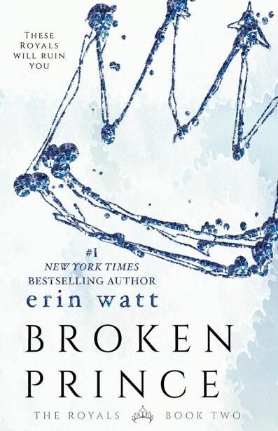 Broken Prince: A Novel by Erin Watt