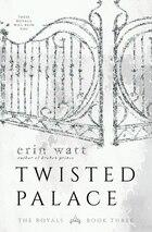 Twisted Palace: A Novel