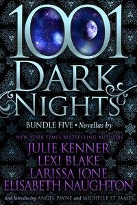 1001 Dark Nights: Bundle Five