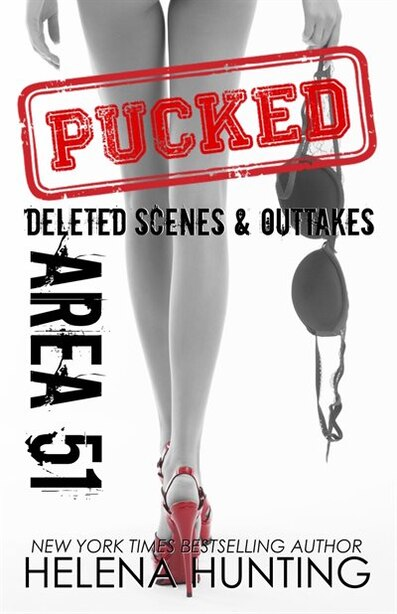 Area 51: Pucked Series Outtakes & Deleted Scenes by Helena Hunting