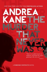 The Murder That Never Was: A Forensic Instincts Novel
