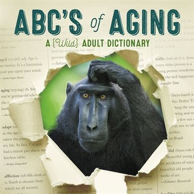 Abc's Of Aging: A Wild Adult Dictionary by Willow Creek Press, Inc.