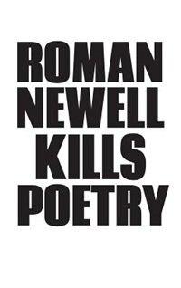 Kills Poetry by Roman Newell