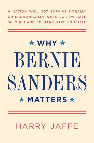 Why Bernie Sanders Matters by Harry Jaffe