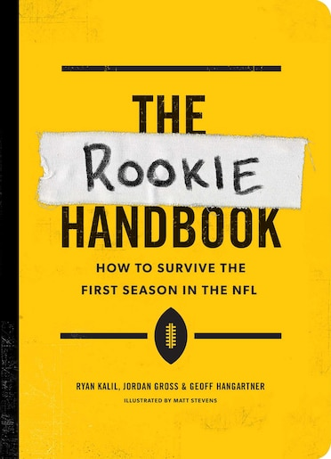 The Rookie Handbook: How to Survive the First Season in the NFL by Ryan Kalil