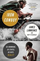 Iron Cowboy: How I Redefined Human Limits So You Can Redefine Yours: 50 Ironman Triathlons/50…