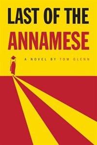 Last of the Annamese by Tom Glenn
