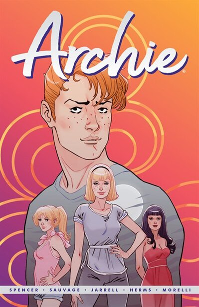 Archie By Nick Spencer Vol. 1 by Nick Spencer
